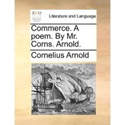 Commerce. a Poem. by Mr. Corns. Arnold.