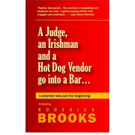 A Judge, an Irishman and a Hot Dog Vendor go into a Bar... - eBook (Hot Dog Bar)