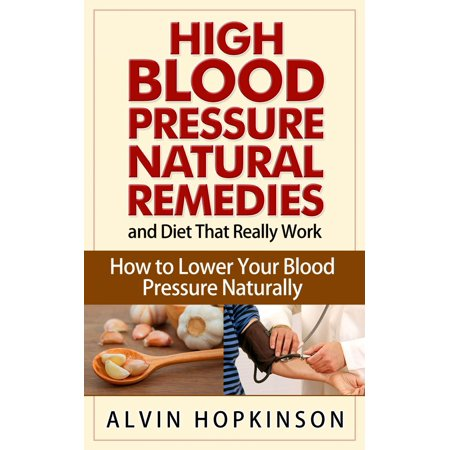 High Blood Pressure Natural Remedies and Diet That Really Work - (Best Diet For High Blood Pressure And Weight Loss)