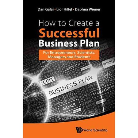 How To Create A Successful Business Plan  For Entrepreneurs  Scientists  Managers And Students