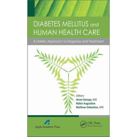 Diabetes Mellitus and Human Health Care: A Holistic Approach to Diagnosis and Treatment