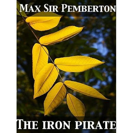 The Iron Pirate A Plain Tale of Strange Happenings on the Sea - eBook - Strange Happenings On Halloween