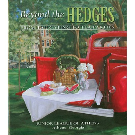 Beyond the Hedges : From Tailgating to Tea (Best Tea Party Recipes)