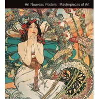 Masterpieces of Art: Art Nouveau Posters. Masterpieces of Art (Hardcover)