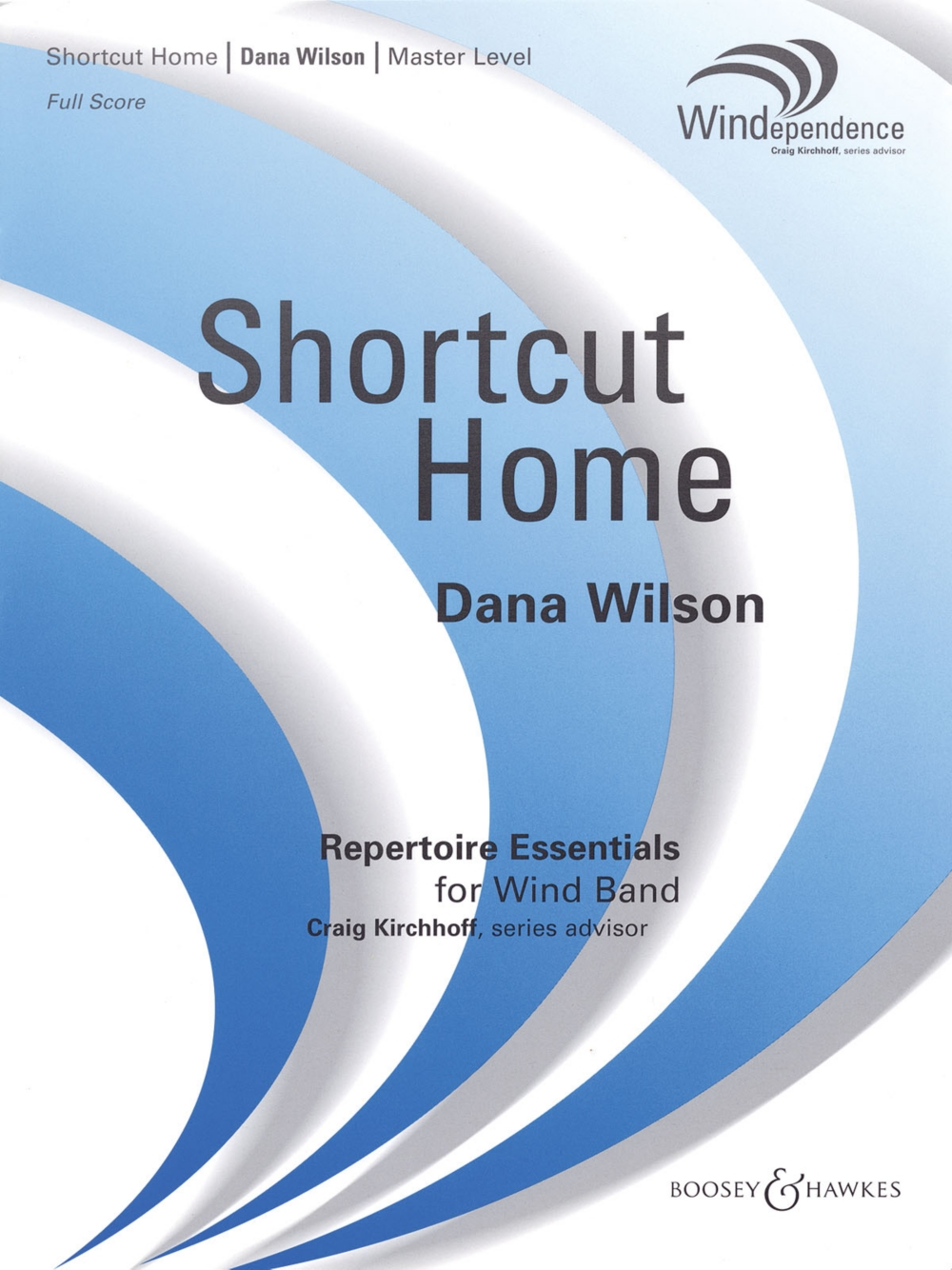 Boosey and Hawkes Shortcut Home Concert Band Level 4 Composed by Dana Wilson by Boosey and Hawkes