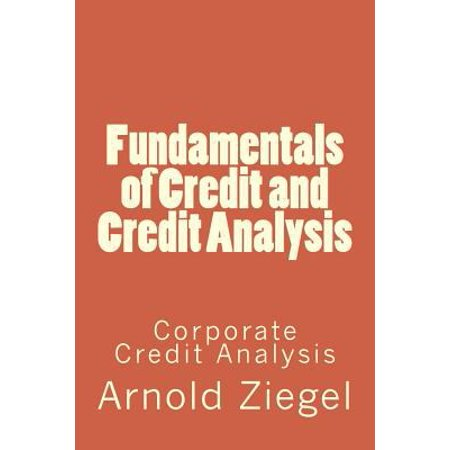 Fundamentals Of Credit And Credit Analysis  Corporate Credit Analysis