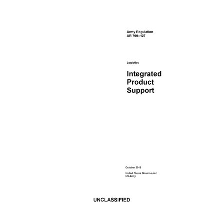 Army Regulation AR 700-127 Logistics Integrated Product Support October 2018 - eBook