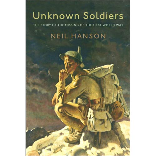Unknown Soldiers: The Story of the Missing of the First World War