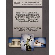 Borek Motor Sales, Inc. V. National Labor Relations Board U.S. Supreme Court Transcript of Record with Supporting Pleadings