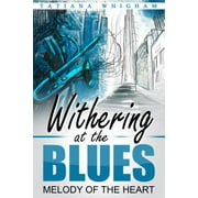Withering at the Blues : Melody of the Heart