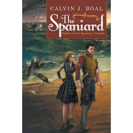 The Spaniard : Soldier of the Spanish Armada