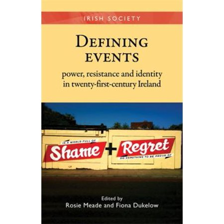 Defining Events: Power, Resistance and Identity in Twenty-First-Century Ireland