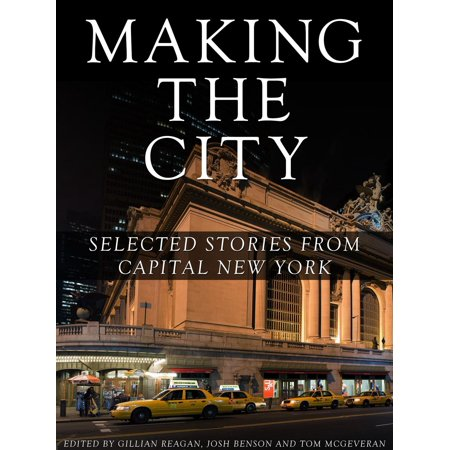 Making the City: Selected stories from Capital New York - eBook - New York City Halloween Events