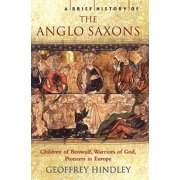 A Brief History of the Anglo-Saxons (Brief Histories) (Paperback)