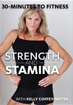 30 Minutes to Fitness: Stregth & Stamina with Kelly Coffey-Meyer (DVD) by Bayview/widowmaker
