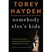 Somebody Else's Kids: The True Story of Four Problem Children and One Extraordinary Teacher (Paperback)