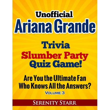 Unofficial Ariana Grande Trivia Slumber Party Quiz Game Volume 3 - eBook](Slumber Party Ideas)