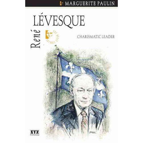 Rene Levesque: Charismatic Leader