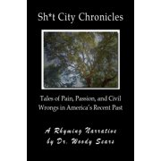 Sh*t City Chronicles: Tales of Pain, Passion, and Civil Wrongs in America's Recent Past - eBook