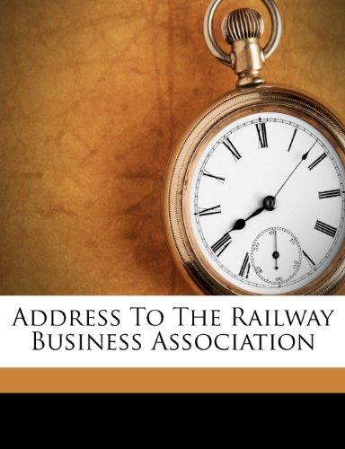 Address to the Railway Business Association by