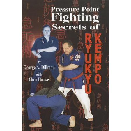 Pressure Point Fighting Secrets of Ryukyu Kempo (Martial Arts Pressure Points Of The Body)