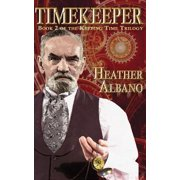 Keeping Time: Timekeeper: A Steampunk Time-Travel Adventure (Hardcover)