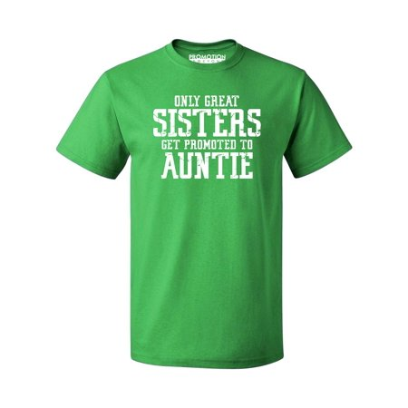 Only Great Sisters Get Promoted to Auntie Men's T-shirt, Green, M
