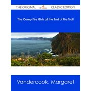 The Camp Fire Girls at the End of the Trail - The Original Classic Edition - eBook