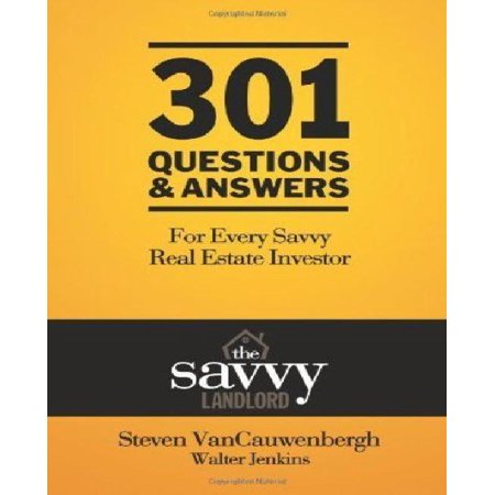 301 Questions   Answers For Every Savvy Real Estate Investor   The Savvy Landlord