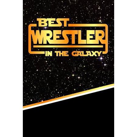 The Best Wrestler in the Galaxy : Weekly Planner Notebook Book 120 Pages