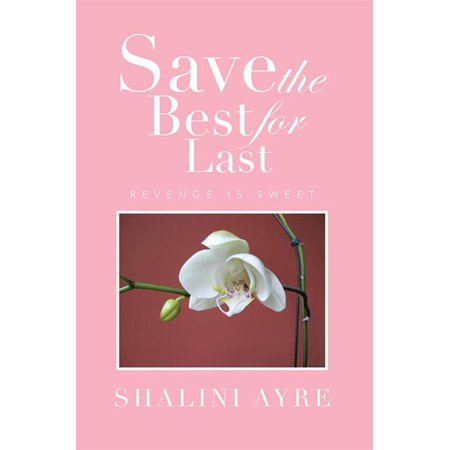 Save the Best for Last - Revenge Is Sweet - eBook (Williams Vanessa Save The Best For Last)