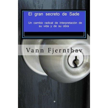 El gran secreto de Sade. Un cambio radical de interpretación de su vida y de su obra. - eBook ()