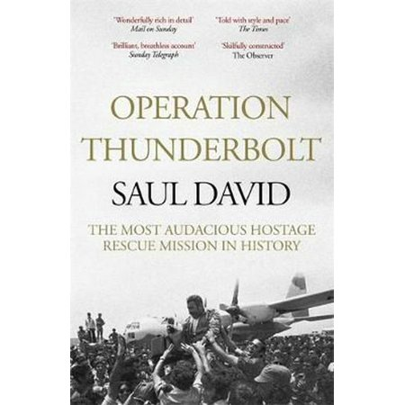 Operation Thunderbolt: Flight 139 and the Raid on Entebbe Airport, the Most Audacious Hostage Rescue Mission in History (Paperback)](History On Halloween)