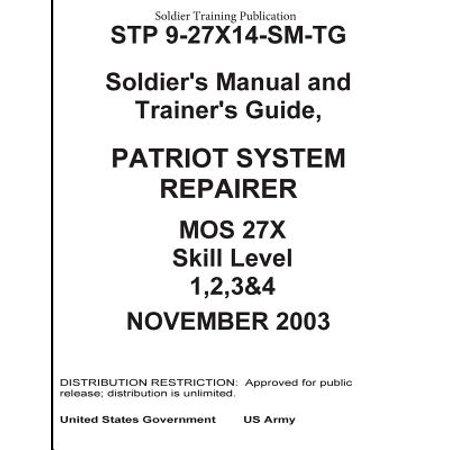 Soldier Training Publication Stp 9 27X14 Sm Tg Soldiers Manual And Trainers Guide  Patriot System Repairer Mos 27X Skill Level 1  2  3   4