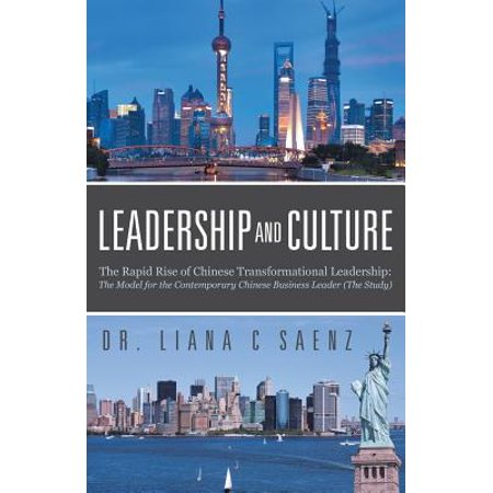 Leadership and Culture : The Rapid Rise of Chinese Transformational Leadership: The Model for the Contemporary Chinese Business Leader (the