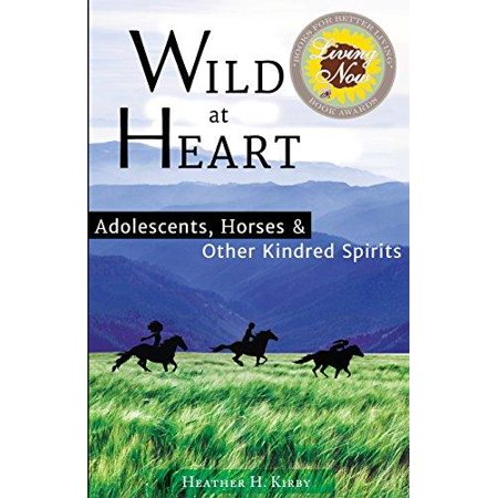 Wild At Heart  Adolescents  Horses   Other Kindred Spirits