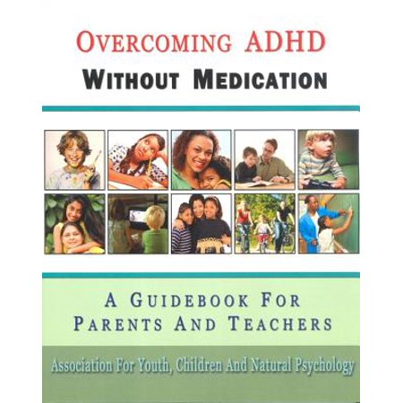 Overcoming ADHD Without Medication : A Guidebook for Parents and