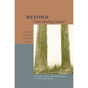 "Beyond ""Understanding Canada"" : Transnational Perspectives on Canadian Literature"