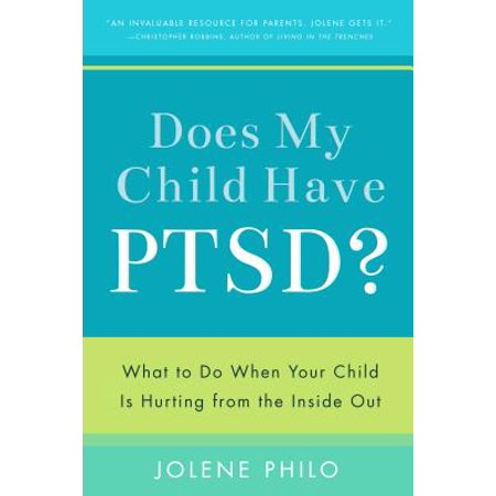 Does My Child Have PTSD? : What to Do When Your Child Is Hurting from the Inside (What Face Shape Do Models Have)