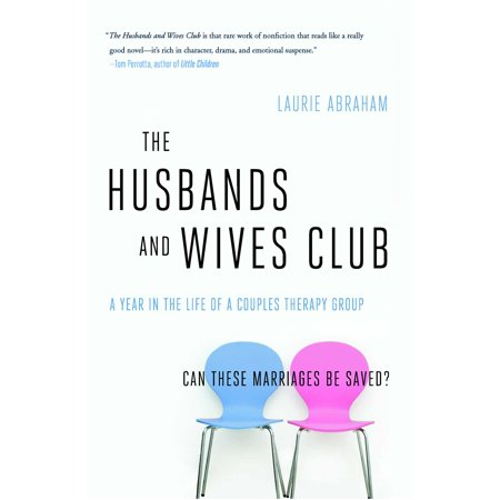 The Husbands and Wives Club : A Year in the Life of a Couples Therapy