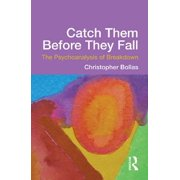 Catch Them Before They Fall: The Psychoanalysis of Breakdown - eBook