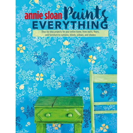 Annie Sloan Paints Everything - eBook