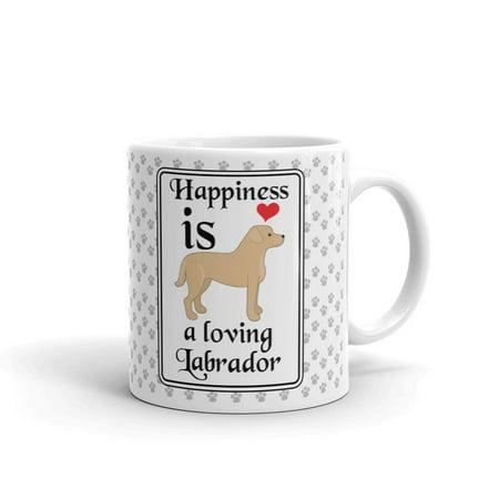 Happiness Is A Loving Labrador Coffee Tea Ceramic Mug Office Work Cup Gift 11 oz