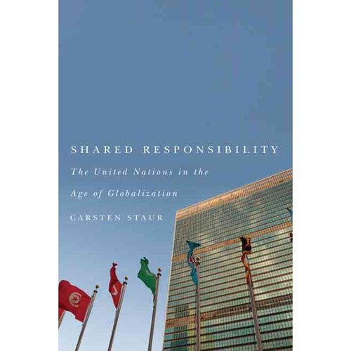Shared Responsibility: The United Nations in the Age of Globalization