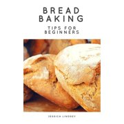 Bread Baking Tips for Beginners - eBook