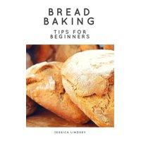 Bread Baking Tips for Beginners - eBook