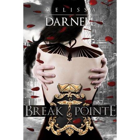 Break Pointe (Marked Ones Series): A New Adult Dystopian Dance Romance Novel -