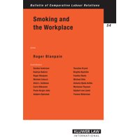 Bulletin of Comparative Labour Relations Series Set: Smoking and the Workplace (Paperback)