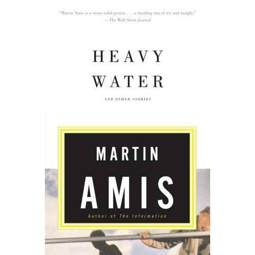 Heavy Water: And Other Stories