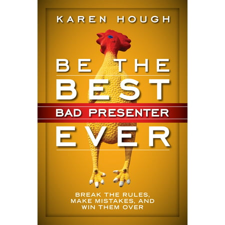 Be the Best Bad Presenter Ever : Break the Rules, Make Mistakes, and Win Them (Best One Pocket Break)